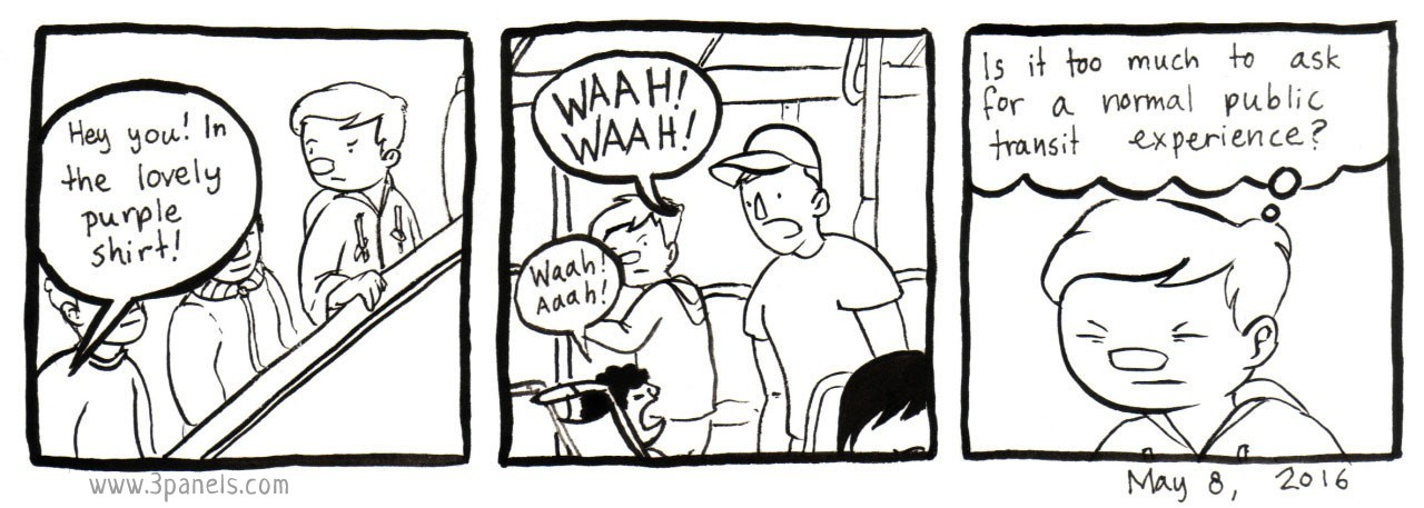 """Is it too much to ask for a normal public transit experience?"""