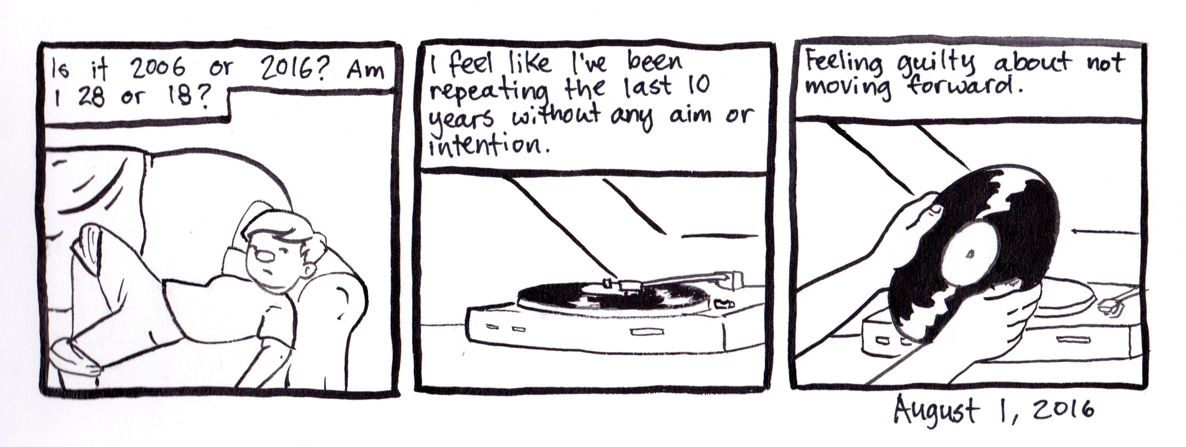 Panel 1 image: Dean lying down on a couch. Panel 1 text: Is it 2006 or 2016? Am I 28 or 18? Panel 2 image: A record playing on a turntable. Panel 2 text: I feel like I've been repeating the last 10 years without any aim or intention. Panel 3 image: Dean's hands taking the record off the turntable. Panel 3 text: Feeling guilty about not moving forward.